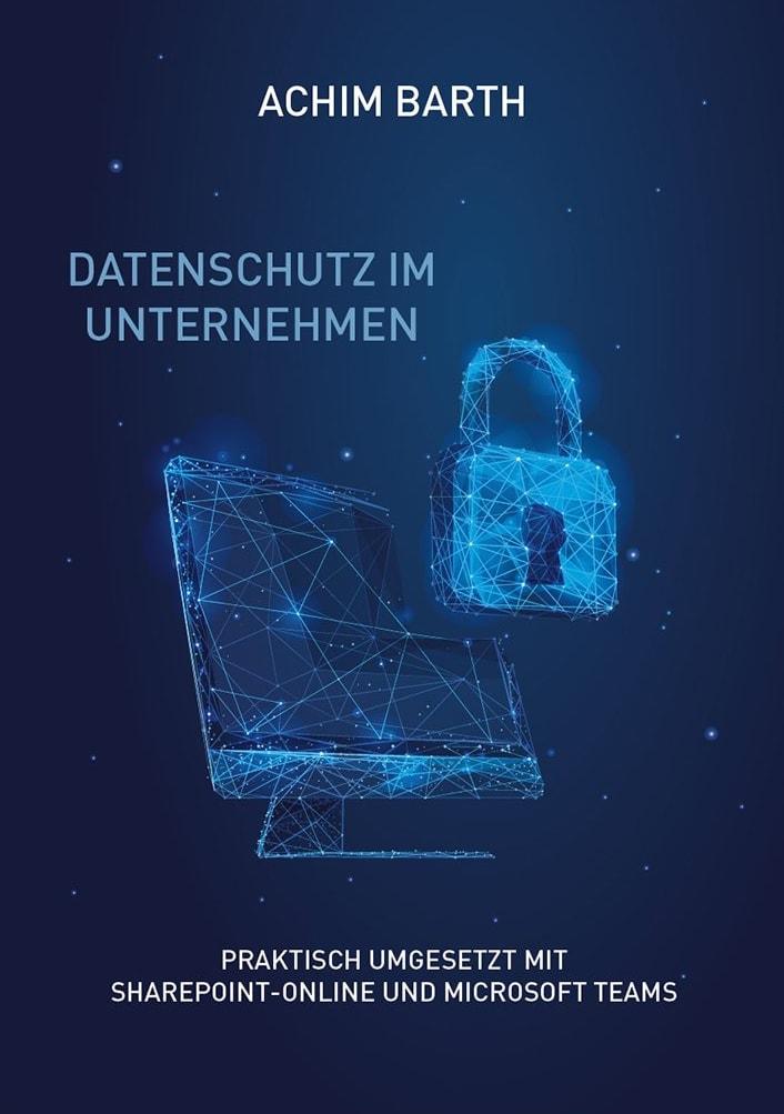 Datenschutz im Unternehmen von Achim Barth